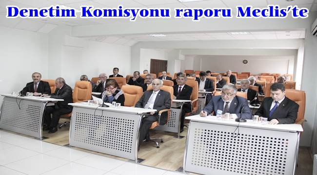 Denetim Komisyonu raporu Meclis'te