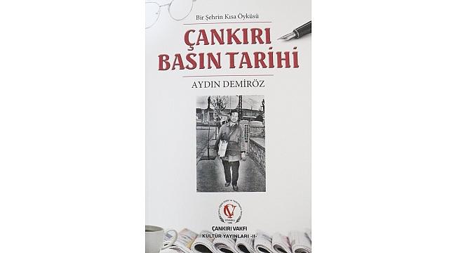 """ÇANKIRI BASIN TARİHİ"" ÇIKTI"