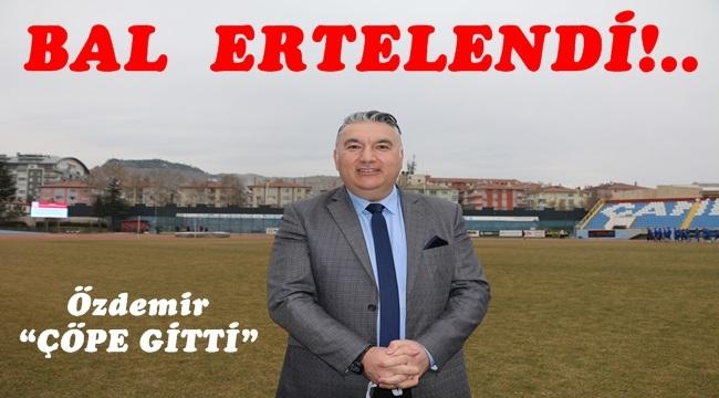 BAL  ERTELENDİ!..