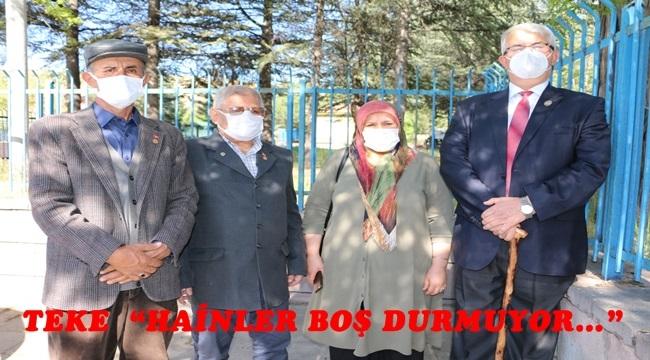 """TEKE  """"HAİNLER BOŞ DURMUYOR…"""""""