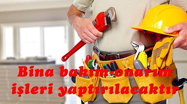 Bina bakım-onarım işleri yaptırılacaktır