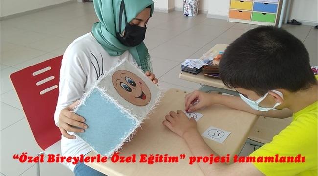 """""""Özel Bireylerle Özel Eğitim"""" projesi tamamlandı"""