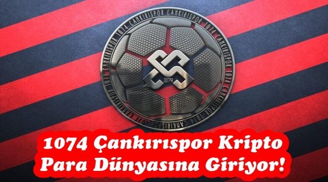 1074 Çankırıspor Kripto Para Dünyasına Giriyor!
