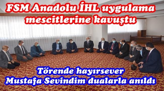FSM Anadolu İHL uygulama mescitlerine kavuştu