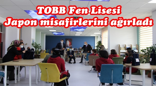TOBB Fen Lisesi Japon misafirlerini ağırladı